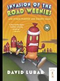 Invasion of the Road Weenies: And Other Warped and Creepy Tales