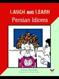 Laugh and Learn Persian Idioms (Farsi- English Bi-Lingual Edition)