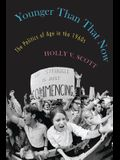Younger Than That Now: The Politics of Age in the 1960s