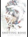 Shifting Bone