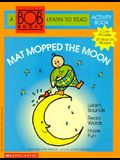 Mat Mopped the Moon (Bob Books: A Learn to Read Activity Book)