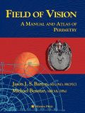 Field of Vision: A Manual and Atlas of Perimetry