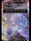 The Cherokee Sacred Calendar: A Handbook of the Ancient Native American Tradition