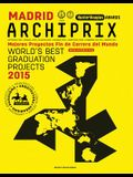Archiprix Madrid: The World's Best Graduation Projects: Architecture, Urban Design, Landscape