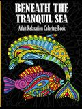 Beneath The Tranquil Sea: Adult Relaxation Coloring Book