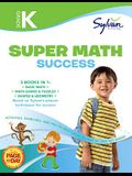 Kindergarten Jumbo Math Success Workbook: 3 Books in 1 --Basic Math, Math Games and Puzzles, Shapes and Geometry; Activities, Exercises, and Tips to H