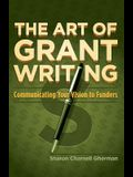 The Art of Grant Writing: Communicating Your Vision to Funders