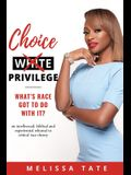 Choice Privilege: What's Race Got To Do With It?