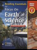 Focus on Earth Science, California, Grade 6: Reading Essentials: An Interactive Student Textbook