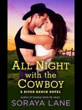 All Night with the Cowboy: A River Ranch Novel