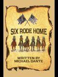 Six Rode Home (hardback)