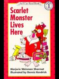 Scarlet Monster Lives Here (An I Can Read Book)