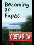Becoming an Expat Costa Rica: 2nd Edition
