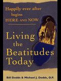 Happily Ever After Begins Here and Now: Living the Beatitudes Today