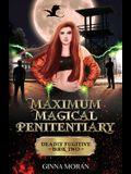 Maximum Magical Penitentiary: Deadly Fugitive