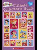 Lalaloopsy: Ultimate Collector's Guide [With Sticker(s)]