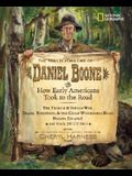 The Trailblazing Life of Daniel Boone and How Early Americans Took to the Road: The French & Indian War; Trails, Turnpikes, & the Great Wilderness Roa