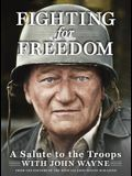 Fighting for Freedom: A Salute to the Troops with John Wayne