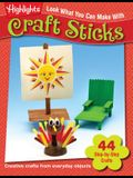 Look What You Can Make with Craft Sticks: Over 80 Pictured Crafts and Dozens of Other Ideas