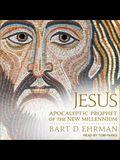 Jesus Lib/E: Apocalyptic Prophet of the New Millennium