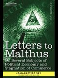 Letters to Malthus on Several Subjects of Political Economy and Stagnation of Commerce