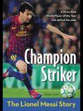 Champion Striker: The Lionel Messi Story