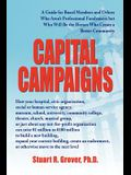 Capital Campaigns: A Guide for Board Members and Others Who Aren't Professional Fundraisers But Who Will Be the Heroes Who Create a Bette