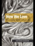 How We Love: A Formation for the Celibate Life