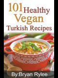 101 Healthy Vegan Turkish Recipes