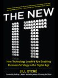 The New It: How Technology Leaders Are Enabling Business Strategy in the Digital Age