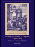 Charity and Poverty in England, C.1680-1820: Wild and Visionary Schemes