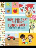 How Did That Get in My Lunchbox?: The Story of Food