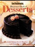 The Good Housekeeping Illustrated Book of Desserts: Indescribably Delicious Desserts Made Easy with Precise Step-By-Step Photographs