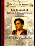 The Journal of James Edmond Pease: A Civil War Union Soldier