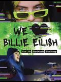 We Love Billie Eilish: Her Life - Her Music - Her Story