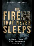 The Fire That Never Sleeps: Keys to Sustaining Personal Revival