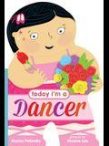 Today I'm a Dancer