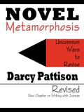 Novel Metamorphosis: Uncommon Ways to Revise