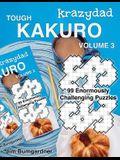 Krazydad Tough Kakuro Volume 3: 99 Enormously Challenging Puzzles