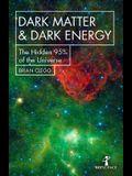 Dark Matter and Dark Energy: The Hidden 95% of the Universe