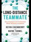 The Long-Distance Teammate: Stay Engaged and Connected While Working Anywhere