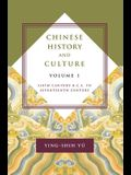 Chinese History and Culture: Sixth Century B.C.E. to Seventeenth Century, Volume 1