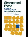 Stranger and Friend: The Way of an Anthropologist