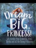 Dream Big, Princess!