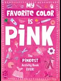 My Favorite Color Activity Book: Pink