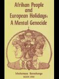 Afrikan People and European Holidays, Vol.1: A Mental Genocide