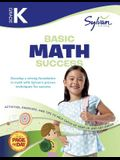 Kindergarten Basic Math Success Workbook: Activities, Exercises, and Tips to Help Catch Up, Keep Up, and Get Ahead