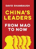 China's Leaders: From Mao to Now
