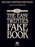 The Easy Twenties Fake Book: 100 Songs in the Key of C
