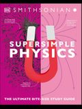 Super Simple Physics: The Ultimate Bitesize Study Guide